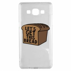 Чохол для Samsung A5 2015 Let s get this bread 4c821be581d20