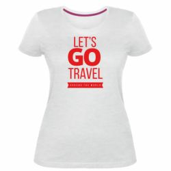 Жіноча стрейчева футболка Let's go travel around the world