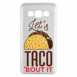 Чехол для Samsung A3 2015 Let's taco bout it