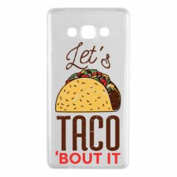 Чехол для Samsung A7 2015 Let's taco bout it