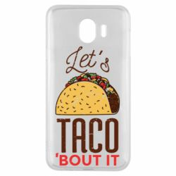 Чехол для Samsung J4 Let's taco bout it