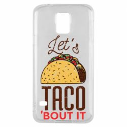 Чехол для Samsung S5 Let's taco bout it
