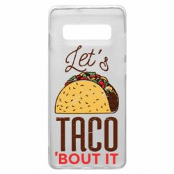 Чехол для Samsung S10+ Let's taco bout it