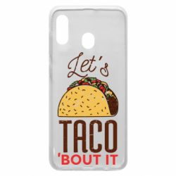 Чехол для Samsung A20 Let's taco bout it