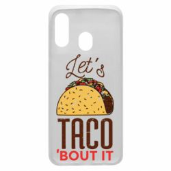 Чехол для Samsung A40 Let's taco bout it