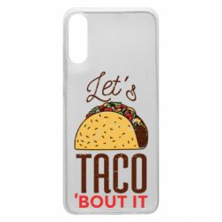 Чехол для Samsung A70 Let's taco bout it
