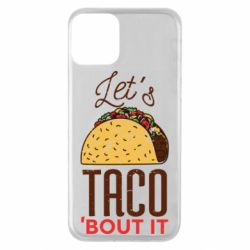 Чехол для iPhone 11 Let's taco bout it