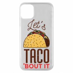Чехол для iPhone 11 Pro Let's taco bout it