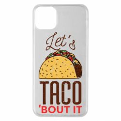 Чехол для iPhone 11 Pro Max Let's taco bout it
