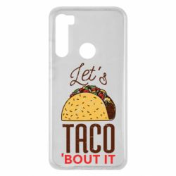 Чехол для Xiaomi Redmi Note 8 Let's taco bout it