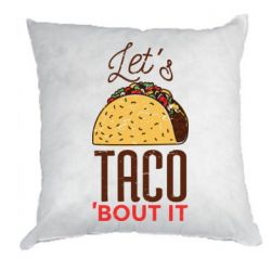 Подушка Let's taco bout it