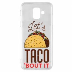 Чехол для Samsung A6 2018 Let's taco bout it