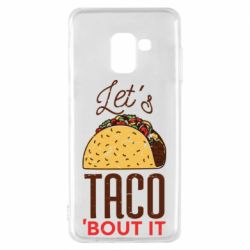 Чехол для Samsung A8 2018 Let's taco bout it