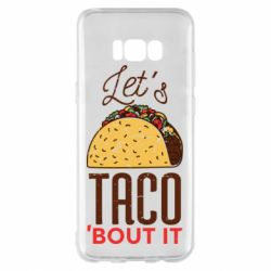 Чехол для Samsung S8+ Let's taco bout it