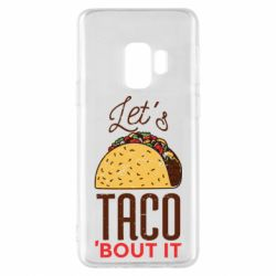 Чехол для Samsung S9 Let's taco bout it