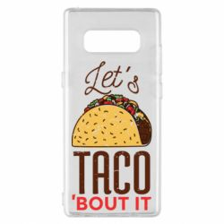 Чехол для Samsung Note 8 Let's taco bout it