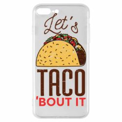 Чехол для iPhone 8 Plus Let's taco bout it