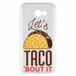 Чехол для Samsung A7 2017 Let's taco bout it