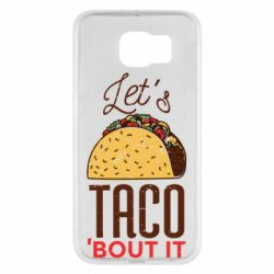 Чехол для Samsung S6 Let's taco bout it