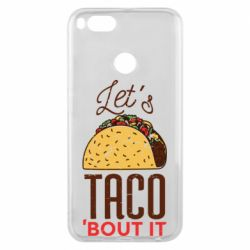 Чехол для Xiaomi Mi A1 Let's taco bout it