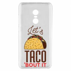 Чехол для Xiaomi Redmi Note 4 Let's taco bout it