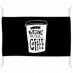 Прапор Life begins after coffee
