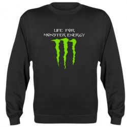 Реглан (свитшот) Life For Monster Energy