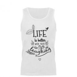 Купить Мужская майка Life is better when you're laughing, FatLine