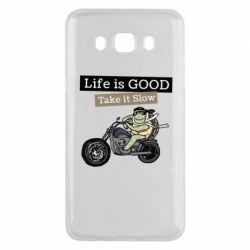 Чохол для Samsung J5 2016 Life is good, take it show