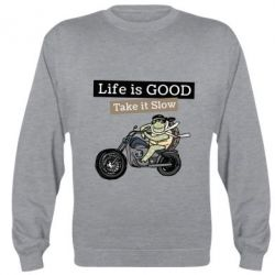 Реглан (світшот) Life is good, take it show