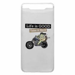 Чохол для Samsung A80 Life is good, take it show