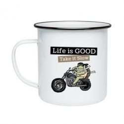 Кружка емальована Life is good, take it show