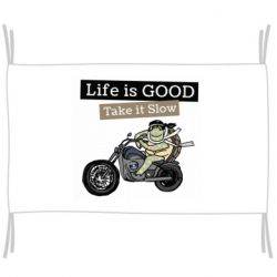 Прапор Life is good, take it show