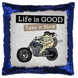 Подушка-хамелеон Life is good, take it show