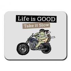 Килимок для миші Life is good, take it show