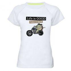 Жіноча спортивна футболка Life is good, take it show