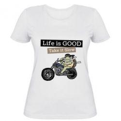 Жіноча футболка Life is good, take it show