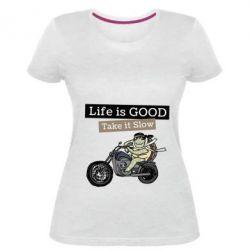 Жіноча стрейчева футболка Life is good, take it show