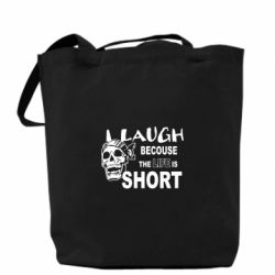 Сумка Laugh becouse Life is short