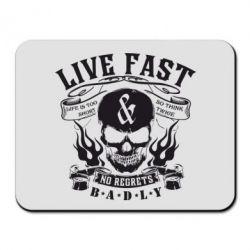 Килимок для миші Live Fast and No Regrets Badly