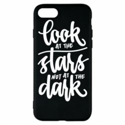 Чохол для iPhone 7 Look at the stars not at the dark