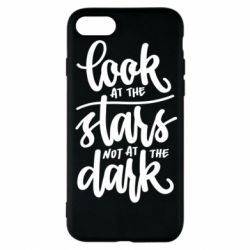 Чохол для iPhone 8 Look at the stars not at the dark