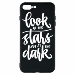 Чохол для iPhone 8 Plus Look at the stars not at the dark