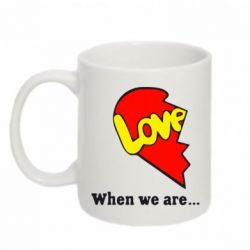 Кружка 320ml Love Is...When we are - FatLine