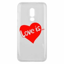 Чехол для Meizu 16 Love is... - FatLine