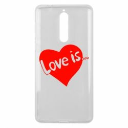 Чехол для Nokia 8 Love is... - FatLine