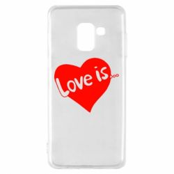 Чехол для Samsung A8 2018 Love is...