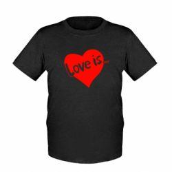 Детская футболка Love is... - FatLine