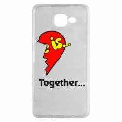 Чохол для Samsung A5 2016 Love is...Together