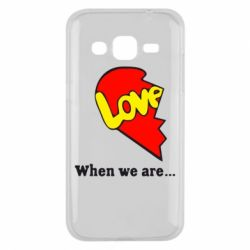 Чехол для Samsung J2 2015 Love Is...When we are